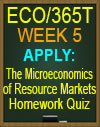 ECO/365T wk5 apply: The Microeconomics of Resource Markets