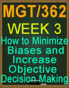 MGT/362 How to Minimize Biases and Increase Objective Decision Making