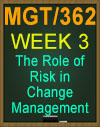 MGT/362 The Role of Risk in Change Management