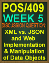 POS/409 XML vs. JSON and Web Implementation & Manipulation of Data Objects