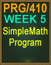 PRG/410 Week 5 SimpleMath Program