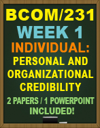 BCOM/231 WEEK 1 PERSONAL AND ORGANIZATIONAL CREDIBILITY