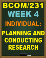 BCOM/231 PLANNING AND CONDUCTING RESEARCH