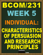 BCOM/231 CHARACTERISTICS OF PERSUASION AND RESEARCH PRINICPLES