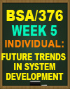 BSA376 FUTURE TRENDS IN SYSTEM DEVELOPMENT