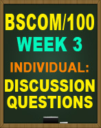 BSCOM/100 WEEK 3 DISCUSSION QUESTIONS