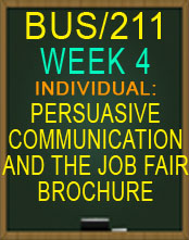 BUS/211 PERSUASIVE COMMUNICATION AND JOB FAIR BROCHURE 2015 NEW TUTORIAL