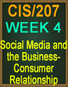 CIS/207 Wk 4 social Media and the Business-Consumer Relationship