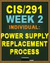 CIS/291 Week 2 Individual: Power Supply Replacement Process