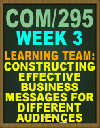 COM/295 Learning Team COM/295 Constructing Effective Business Messages Part I
