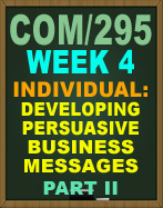 COM/295 Developing Persuasive Business Messages Part II
