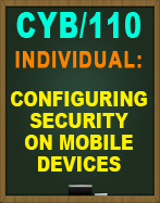 CYB/110 CONFIGURING SECURITY ON MOBILE DEVICES WEEK 4