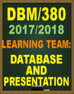 DBM380 DBM/380 Week 5 Learning Team: Week Five Deliverable