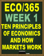 ECO/365 Ten Principles of Economics and How Markets Work (New 2016/2017)