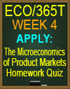 ECO/365T Week 4 The Microeconomics of Product Markets Homework