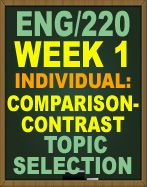 ENG/220 COMPARISON-CONTRAST TOPIC SELECTION