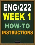 ENG222 HOW-TO INSTRUCTIONS WEEK 1