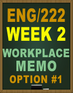 ENG222 UOP WEEK 2 WORKPLACE MEMO