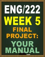 ENG/222 WEEK 5 FINAL PROJECT: YOUR MANUAL UOP ENG222 WEEK 5 DOWNLOAD NOW