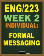ENG/223 WEEK 2 FORMAL MESSAGING
