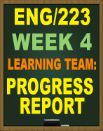 ENG/223 WEEK 4 LEARNING TEAM PROGRESS REPORT