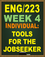 ENG/223 WEEK 4 TOOLS FOR THE JOBSEEKER