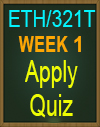 ETH/321T APPLY QUIZ WEEK 1