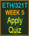 ETH/321T WEEK 5 APPLY QUIZ