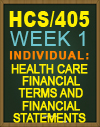 HCS/405 Health Care Financial Terms and Financial Statements