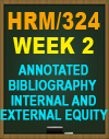 HRM/324 Week 2 Annotated Bibliography – Internal and External Equity
