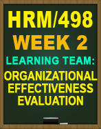 HRM/498 ORGANIZATIONAL EFFECTIVENESS EVALUATION
