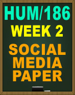 HUM/186 WEEK 2 SOCIAL MEDIA PAPER Social Media Paper