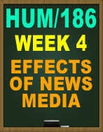 HUM/186 WEEK 4 EFFECTS OF NEWS MEDIA ASSIGNMENT OPTIONS