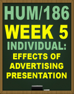 HUM/186 EFFECTS OF ADVERTISING PRESENTATION