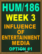 HUM/186 Week 3 Media Influences on American Culture