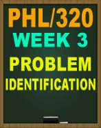 PHL/320 PROBLEM IDENTIFICATION