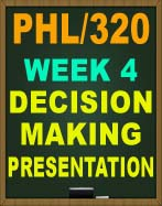PHL/320 DECISION-MAKING PRESENTATION
