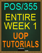 POS/355 Entire Week 1 UOP Tutorials