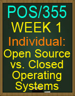 POS/355 Open Source vs Closed Operating Systems