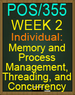 POS/355 Week 2 Memory and Process Management Threading and Concurrency