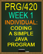 PRG/420 Coding a Simple Java Program