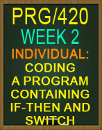 PRG/420 Coding a Program Containing If-Then and Switch