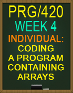 PRG/420 Coding a Program Containing Arrays