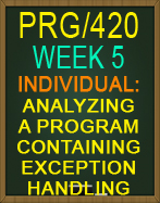PRG/420 Analyzing a Program Containing Exception Handling