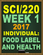SCI/2220 In this assignment you will analyze food labels, list the nutrient classes and their functions, and summarize the consequences of over nutrition and undernutrition