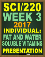 SCI/220 Fat and Water Soluble Vitamins Presentation