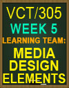 VCT305 Week 5 Media Design Elements