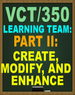 VCT/350 Week 3 Part II: Create, Modify and Enhance