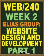 WEB/240 WEEK 2 WEBSITE DESIGN AND DEVELOPMENT PART 1