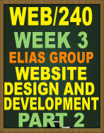 WEB/240 WEEK 3 WEBSITE DESIGN AND DEVELOPMENT PART 2